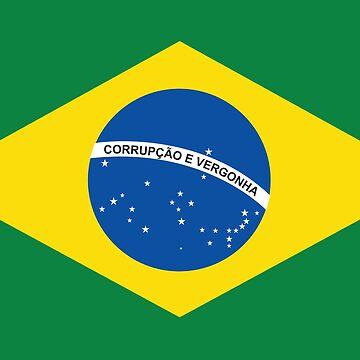 Brasil Corrupcao e Vergonha by vrangnarr
