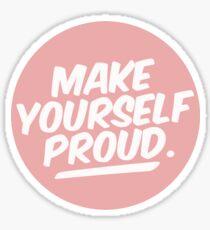 Make Yourself Proud! Sticker Sticker