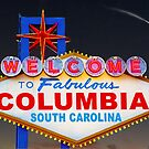 Welcome To Fabulous Columbia SC by Larry Oates