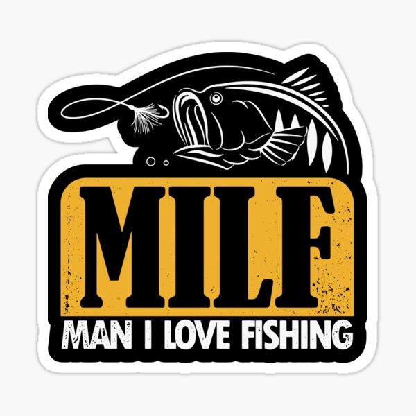 MILF Man I love Fishing Sticker Decal Fish Boat Sportsman Funny Custom