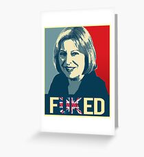 Theresa May / Fuked Greeting Card