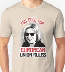 Too Cool for European Union Rules Unisex T-Shirt
