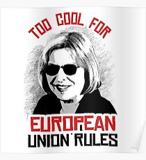 Too Cool for European Union Rules Poster