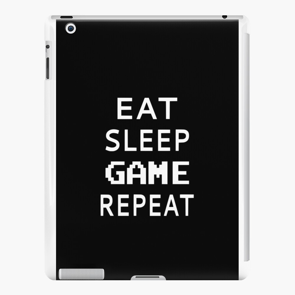 Eat Sleep Game Repeat iPad Cases & Skins