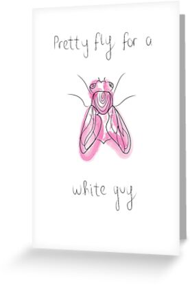 PRETTY FLY FOR A WHITE GUY by francesfly