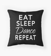Eat Sleep Dance Repeat Throw Pillow