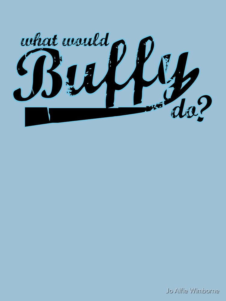 What Would Buffy Do? by CapnAlfie
