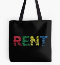 Rent the musical Tote Bag