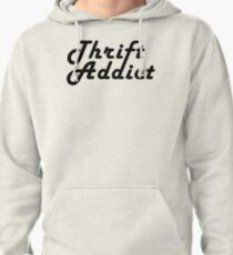 Thrift Addict Thrifting Shopping Shop Addiction Retro Typographic Pullover Hoodie