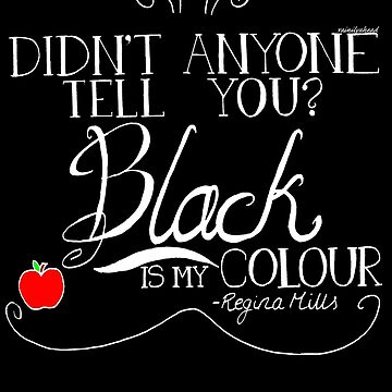 Black is my colour (white font, English spelling) by rainilyahead