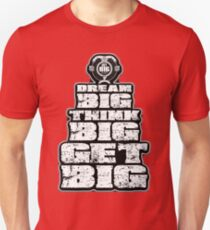 Dream BIG, Think BIG, Get BIG T-Shirt