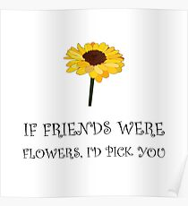 Pick Friends Flowers Poster