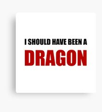 Should Have Been Dragon Canvas Print