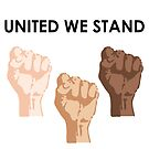 UNITED WE STAND (Black Font) by DooUBLE  VISIoN