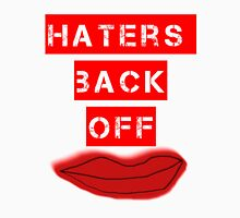 Haters Back Off Unisex T-Shirt