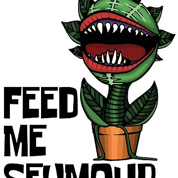 Audrey II says FEED ME! by RoadkillRags