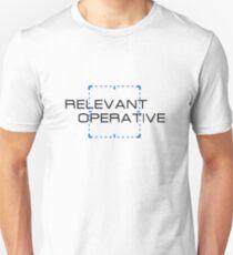 Relevant Operative Unisex T-Shirt
