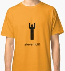 Steve Holt! Classic T-Shirt