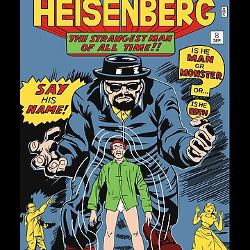 The Incredible Heisenberg! by RoguePlanets