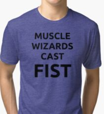 Muscle wizards cast FIST - black text Tri-blend T-Shirt