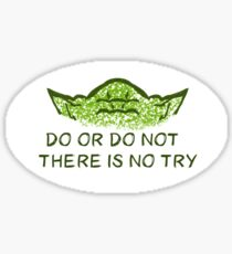 Do or do not, there is no try Sticker