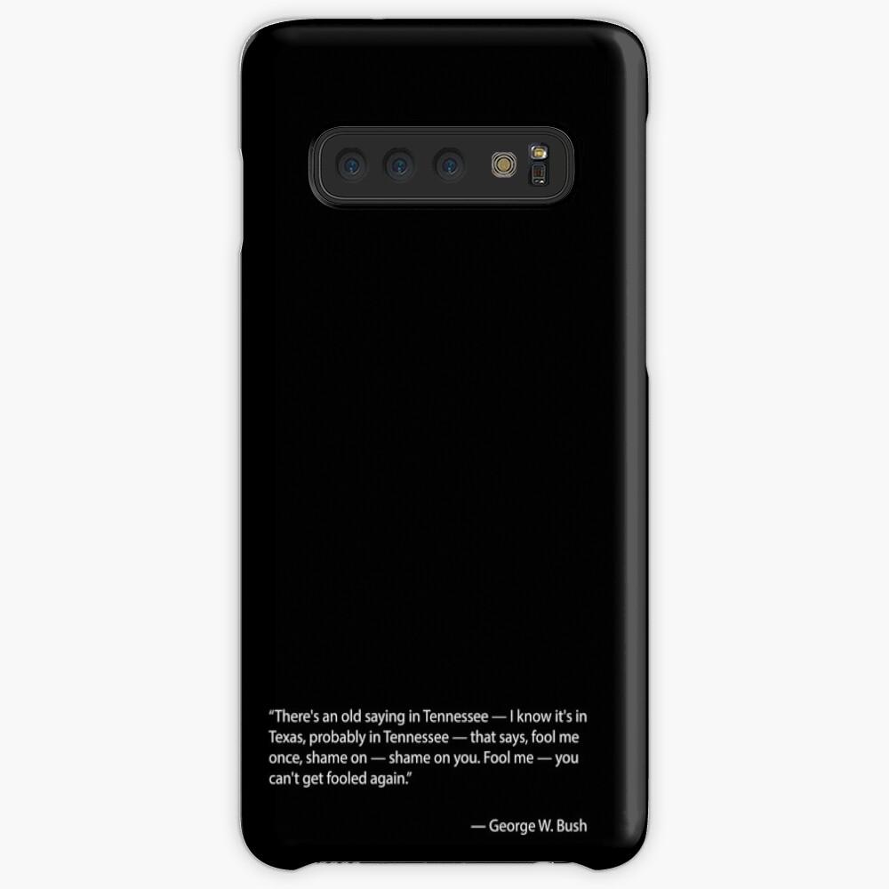 Täusche mich einmal - Zitat von George W. Bush Hülle & Klebefolie für Samsung Galaxy