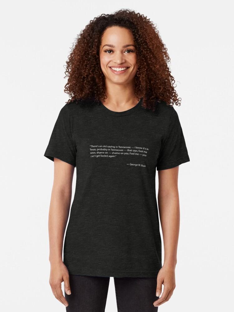 Alternative Ansicht von Täusche mich einmal - Zitat von George W. Bush Vintage T-Shirt