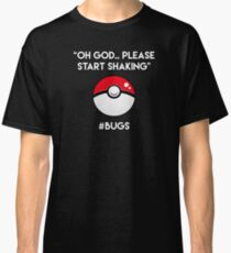 Pokemon GO: #Bugs T-Shirt (Funny) Classic T-Shirt