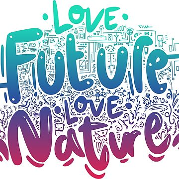 Love Future, Love Nature by salotte