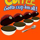 Coffee - Got to cup them all by coffeehunt