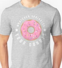 Whatever Sprinkles Your Donuts T Shirt T-Shirt