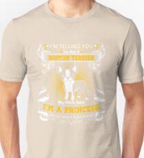 I'm Telling You I'm Not A Boston Terrier My Mom Said I'm A Princess Unisex T-Shirt