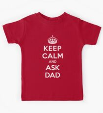Keep Calm and Ask Dad [White Mono] Kids Tee