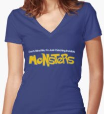 Dont Mind Me, Im Just Catching Invisible MONSTERS Women's Fitted V-Neck T-Shirt