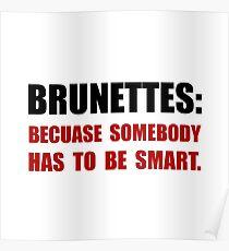 Brunettes Smart Poster