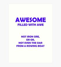 Awesome - filled with awe (Blue) Art Print