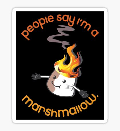 People Say I'm A Marshmallow. Sticker