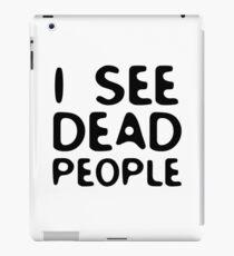 I See Dead People Movie Quote Sixth Sense Horror iPad Case/Skin