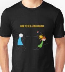 How to get a girlfriend Unisex T-Shirt