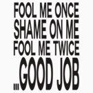 Fool Me Once... by IggyMarauder