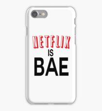 Netflix is bae iPhone Case/Skin