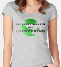 All I ever wanted was everything Women's Fitted Scoop T-Shirt