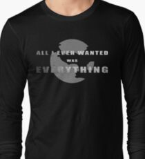 All I ever wanted was everything T-Shirt