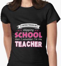 Camiseta entallada para mujer Maestro - A menudo pienso en faltar a la escuela y luego recuerdo que soy el maestro