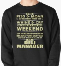 Would Never Make It As A Deli Manager Pullover Sweatshirt