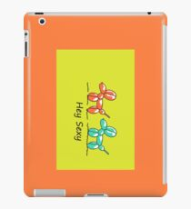 hey sexy  iPad Case/Skin