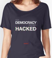 Mr Robot - Our Democracy has been hacked Women's Relaxed Fit T-Shirt