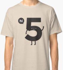 Hi 5 Classic T-Shirt