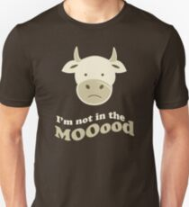 Funny Cow I'm Not In The Mood T Shirt Unisex T-Shirt