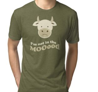 8a9428a2 Funny Cow I'm Not In The Mood T Shirt